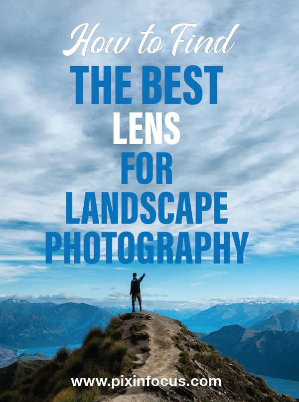 How to Buy a Lens for Landscape Photography in 2019