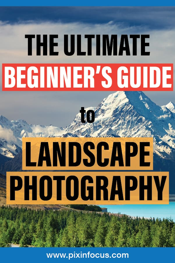 Pin it now! The Ultimate Guide to Landscape Photography