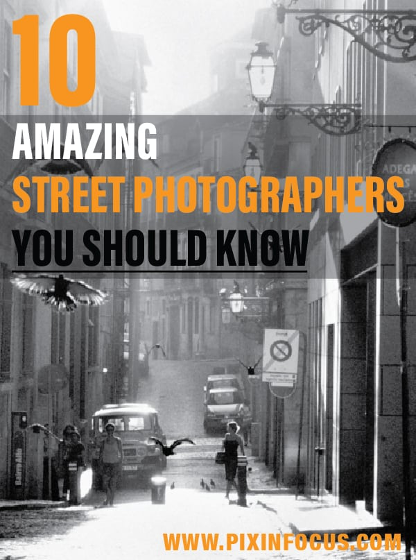 10 Amazing Street Photographers You Should Know