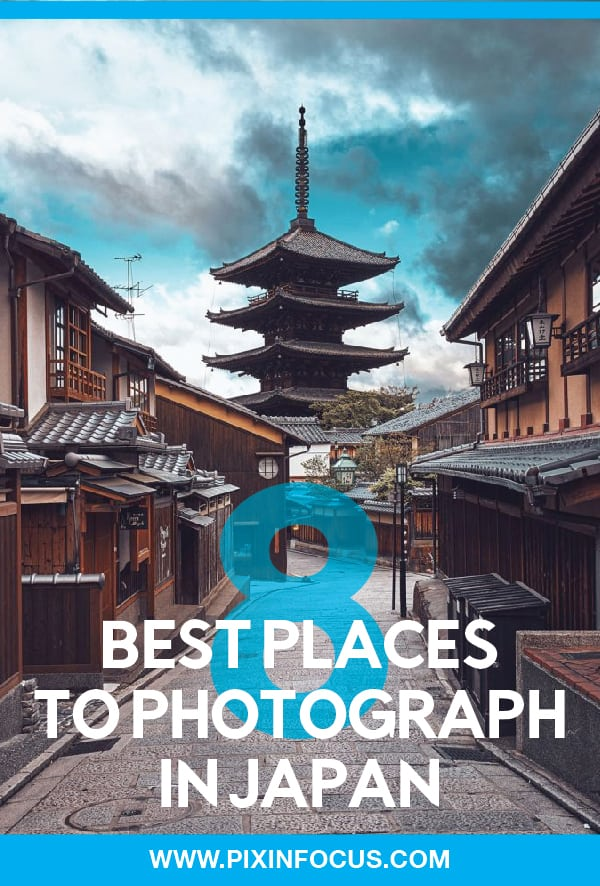 8 Most Beautiful Places to Photograph in Japan - Pixinfocus